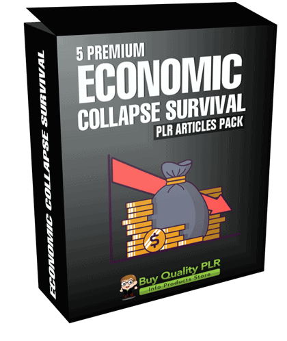 5 Premium Economic Collapse Survival PLR Articles Pack
