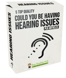 5 Top Quality Could You Be Having Hearing Issues PLR Articles