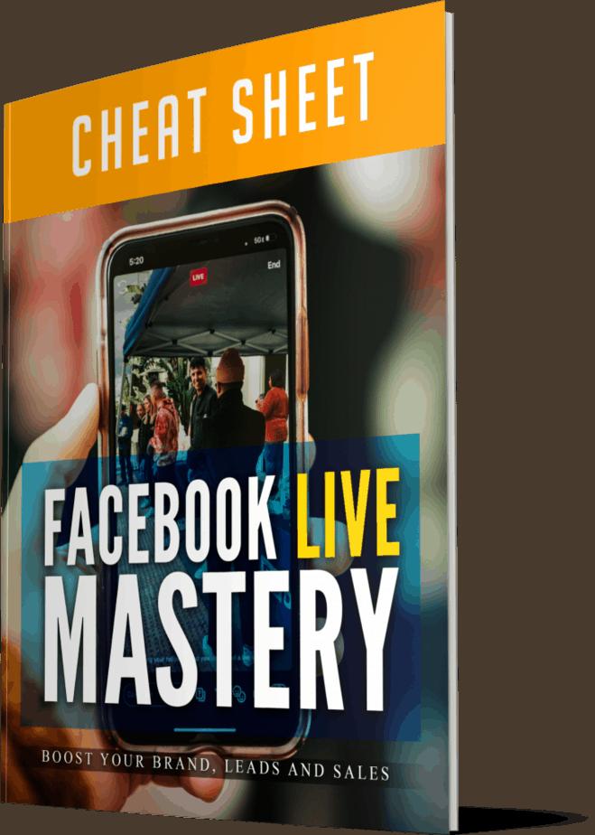 Facebook Live Mastery Cheatsheet