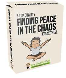 5 Top Quality Finding Peace in the Chaos PLR Articles