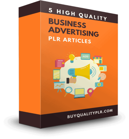5 High Quality Business Advertising PLR Articles