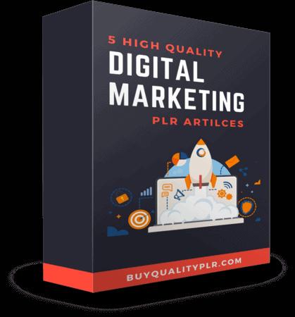 5 High Quality Digital Marketing PLR Articles