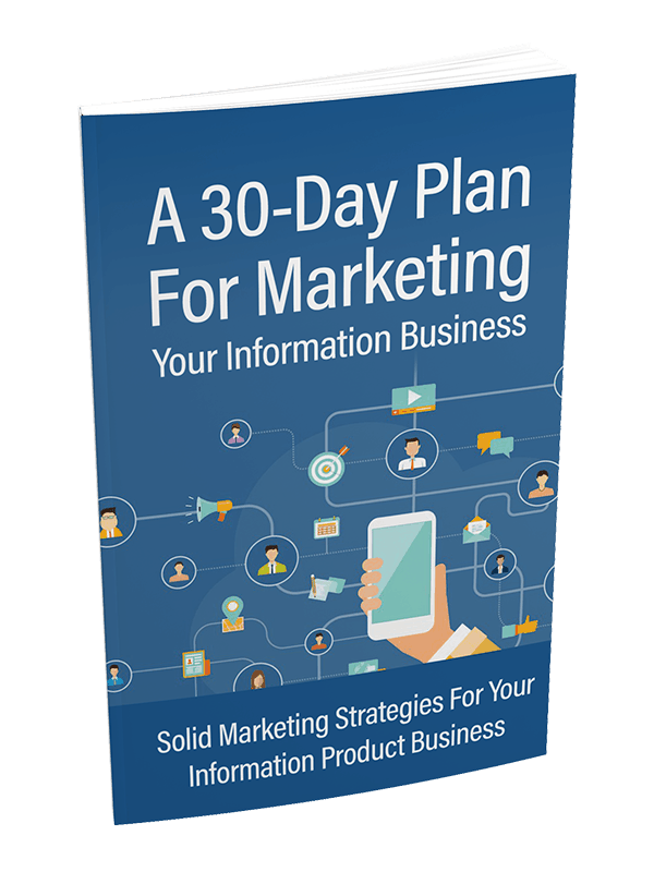 A 30 Day Plan For Marketing Your Information Business PLR Report