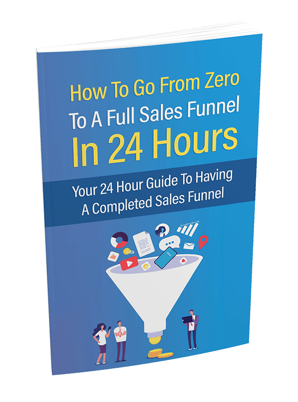 How To Go From Zero To A Full Sales Funnel In 24 Hours PLR Report