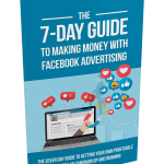 The 7-Day Guide To Making Money With Facebook Advertising PLR Report