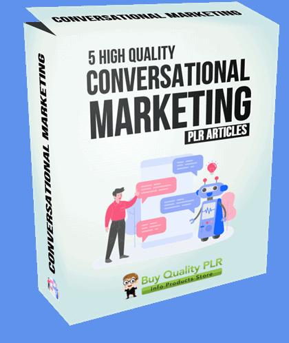 5 High Quality Conversational Marketing PLR Articles