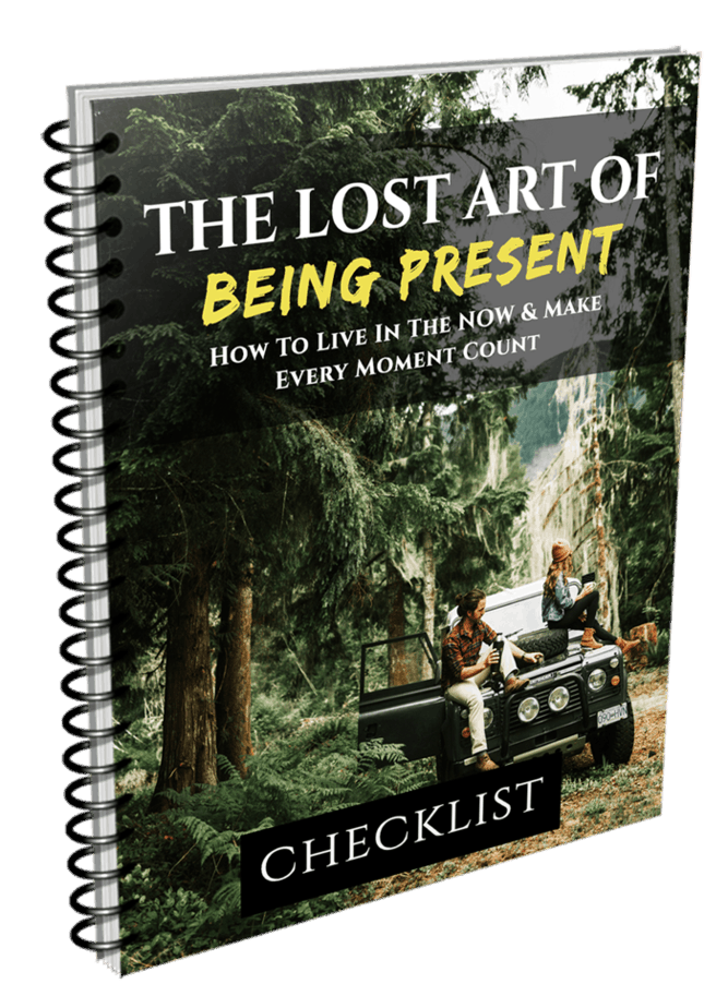 The Lost Art Of Being Present Checklist