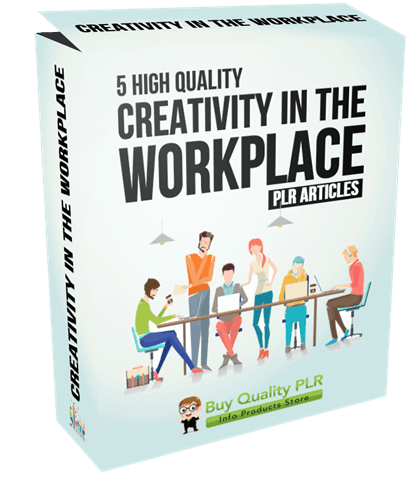 5 High Quality Creativity in the Workplace PLR Articles