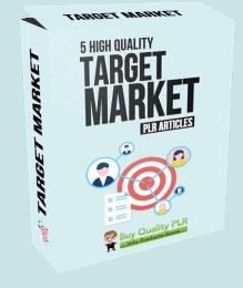 5 High Quality Target Market PLR Articles